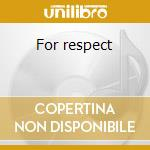 For respect cd musicale di Caballero Don