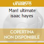 Man! ultimate isaac hayes cd musicale