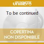 To be continued cd musicale