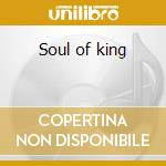Soul of king cd musicale di South Digital