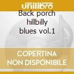 Back porch hillbilly blues vol.1 cd musicale