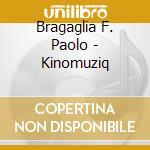 Bragaglia F. Paolo - Kinomuziq cd musicale