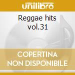 Reggae hits vol.31 cd musicale
