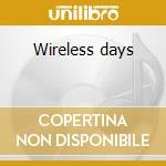 Wireless days cd musicale