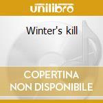 Winter's kill cd musicale