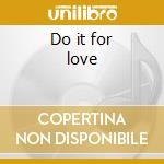 Do it for love cd musicale