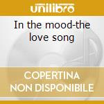 In the mood-the love song cd musicale