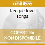 Reggae love songs cd musicale