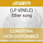 (LP VINILE) Ether song lp vinile