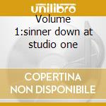 Volume 1:sinner down at studio one cd musicale