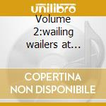 Volume 2:wailing wailers at studio one cd musicale