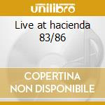 Live at hacienda 83/86 cd musicale