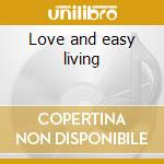Love and easy living cd musicale di Fall Central
