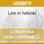 Live in helsinki cd musicale