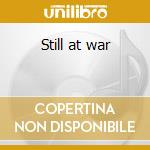 Still at war cd musicale di Tank