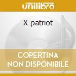 X patriot cd musicale
