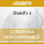 Shakill's ii cd musicale