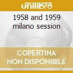 1958 and 1959 milano session cd musicale