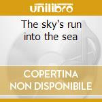 The sky's run into the sea cd musicale di Growing