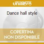 Dance hall style cd musicale di Andy Horace