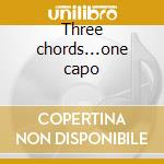 Three chords...one capo cd musicale