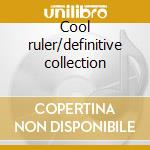 Cool ruler/definitive collection cd musicale