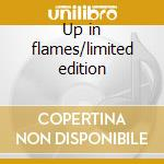 Up in flames/limited edition cd musicale di Manitoba