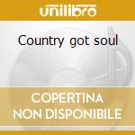 Country got soul cd musicale di Artisti Vari