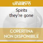 Spirits they're gone cd musicale di Collective Animal
