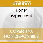 Koner experiment cd musicale