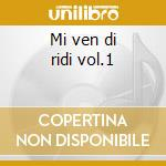 Mi ven di ridi vol.1 cd musicale di Romeo el cjargnel