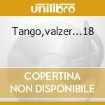 Tango,valzer...18 cd musicale