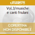 Vol.3/musiche e canti friulani cd musicale di Pakai Trio
