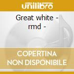 Great white - rmd - cd musicale di White Great