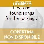 Lost and found:songs for the rocking chairs cd musicale di Graziano Romani
