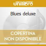 Blues deluxe cd musicale
