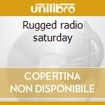 Rugged radio saturday cd musicale di Craze Dj