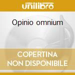 Opinio omnium cd musicale di Resina