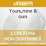 Yours,mine & ours cd musicale
