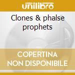 Clones & phalse prophets cd musicale