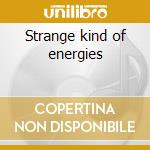 Strange kind of energies cd musicale di Pathosray