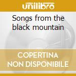 Songs from the black mountain cd musicale di Mirah