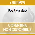 Positive dub cd musicale