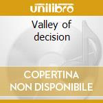 Valley of decision cd musicale