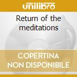Return of the meditations cd musicale