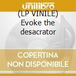 (LP VINILE) Evoke the desacrator lp vinile
