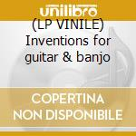 (LP VINILE) Inventions for guitar & banjo lp vinile di Sandy Bull