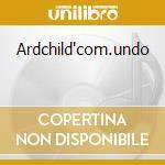 Ardchild'com.undo cd musicale di Aelters