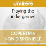 Playing the indie games cd musicale