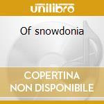 Of snowdonia cd musicale di Daedelus